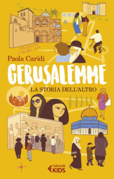 Gerusalemme. La storia dell'altro - Paola Caridi |