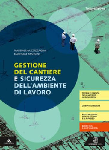 Gestione cantiere. Per gli Ist. tecnici e professionali. Con e-book. Con espansione online. Con Libro: Quaderno - Maddalena Coccagna |