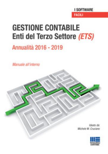 Gestione contabile Enti del Terzo Settore (ETS). Annualità 2016-2019. Manuale all'interno. CD-ROM