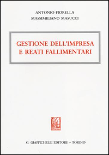 Gestione dell'impresa e reati fallimentari - Antonio Fiorella pdf epub