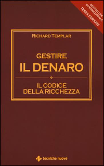 Gestire il denaro. Il codice della ricchezza - Richard Templar pdf epub