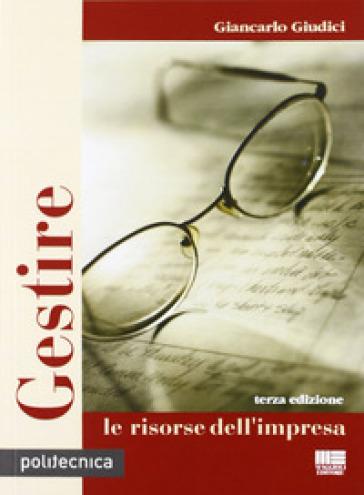 Gestire le risorse dell'impresa - Giancarlo Giudici pdf epub