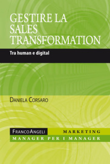 Gestire la sales transformation. Tra human e digital - Daniela Corsaro pdf epub