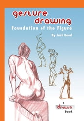 Gesture Drawing: Foundation of the Figure