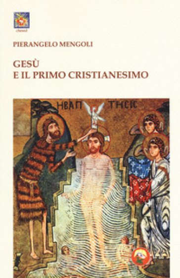 Gesù e il primo cristianesimo - Pierangelo Mengoli |