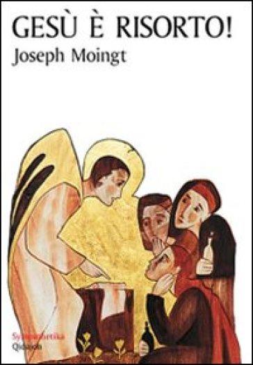 Gesù è risorto - Joseph Moingt | Jonathanterrington.com
