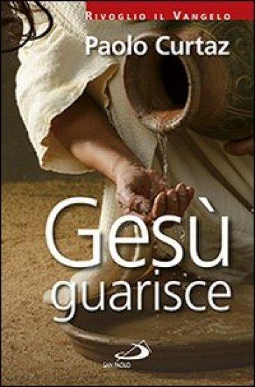 Gesù guarisce - Paolo Curtaz |