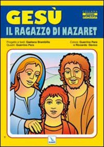 Gesù il ragazzo di Nazaret