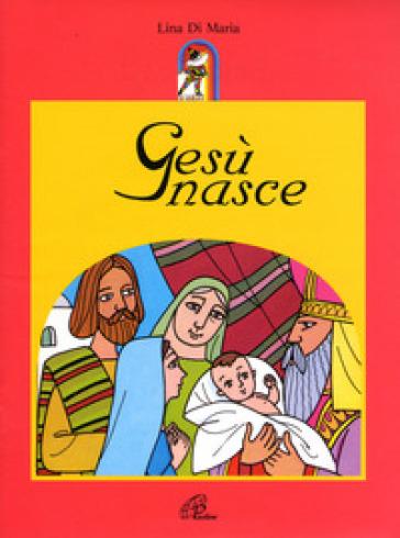 Gesù nasce - Lina Di Maria |