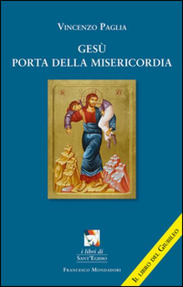 Gesù porta della misericordia - Vincenzo Paglia |