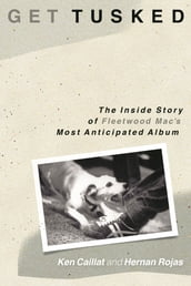 Get Tusked: The Inside Story of Fleetwood Mac s Most Anticipated Album