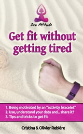 Get fit without getting tired
