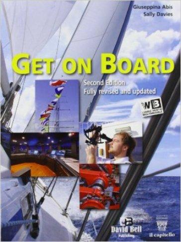 Get on board. Con e-book. Con espansione online. Per gli Ist. tecnici nautici - Giuseppina Abis  