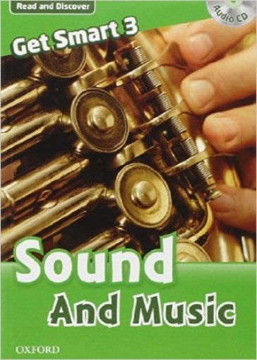 Get smart readers. Sound and music. Livello 3. Con CD Audio