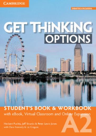 Get thinking options. A2. Student's book-Workbook. Per le Scuole superiori. Con e-book. Con espansione online - Herbert Puchta |