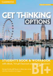 Get thinking options. B1+. Student s book-Workbook. Per le Scuole superiori. Con e-book. Con espansione online