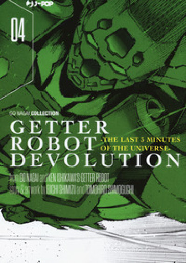 Getter robot devolution. The last 3 minutes of the universe. 4.