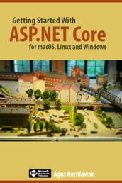 Getting Started with ASP.NET Core for macOS, Linux, and Windows