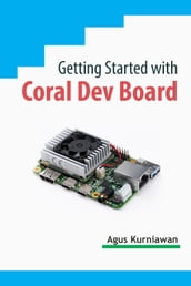 Getting Started with Coral Dev Board