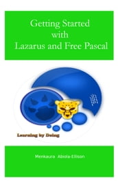 Getting Started with Lazarus and Free Pascal