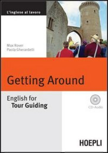 Getting around. English for tour guiding. Con CD Audio - Max Rover |