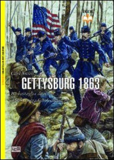 Gettysburg 1863. La battaglia decisiva della guerra civile americana - Carl Smith |
