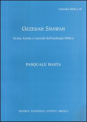 Gezerah shawah. Storia, forme e metodo dell'analogia biblica - Pasquale Basta | Ericsfund.org