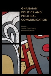 Ghanaian Politics and Political Communication