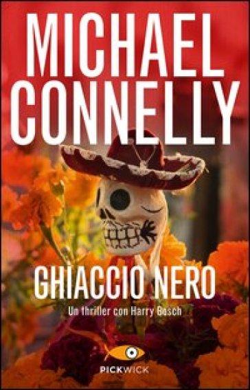Ghiaccio nero - Michael Connelly | Rochesterscifianimecon.com