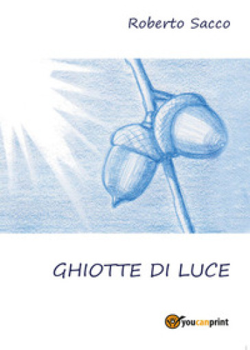 Ghiotte di luce - Roberto Sacco  