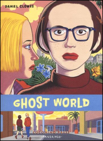 Ghost world - Daniel Clowes | Rochesterscifianimecon.com