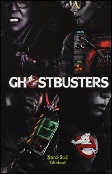 Ghostbusters. La storia - B. Ponti |