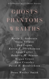 Ghosts Phantoms Wraiths