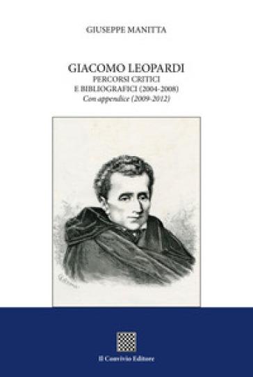 Giacomo Leopardi. Percorsi critici e bibliografici (2004-2008). Con appendice (2009-2012) - Giuseppe Manitta   Jonathanterrington.com