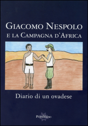 Giacomo Nespolo e la Campagna d'Etiopia. Diario di un ovadese -  pdf epub