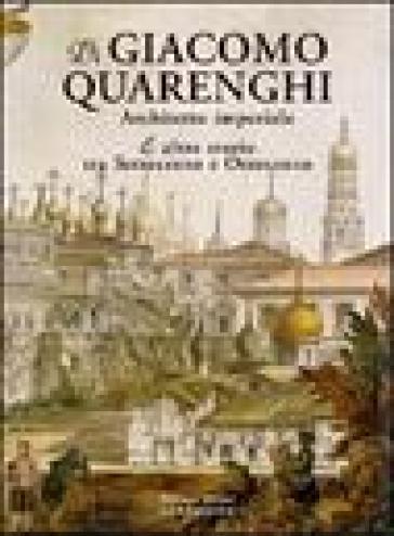 Di Giacomo Quarenghi architetto imperiale e altre storie tra Settecento e Ottocento - Silvana Milesi   Jonathanterrington.com
