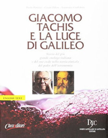 Giacomo Tachis e la luce di Galileo - Paolo Panerai | Thecosgala.com