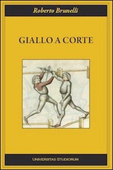 Giallo a corte - Roberto Brunelli  