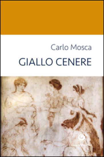 Giallo cenere - Carlo Mosca  