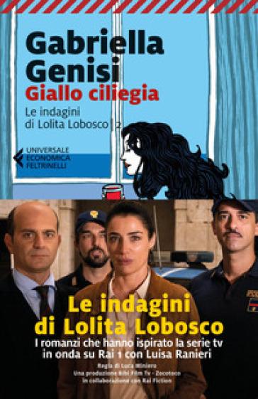 Giallo ciliegia. Le indagini di Lolita Lobosco. 2. - Gabriella Genisi | Thecosgala.com