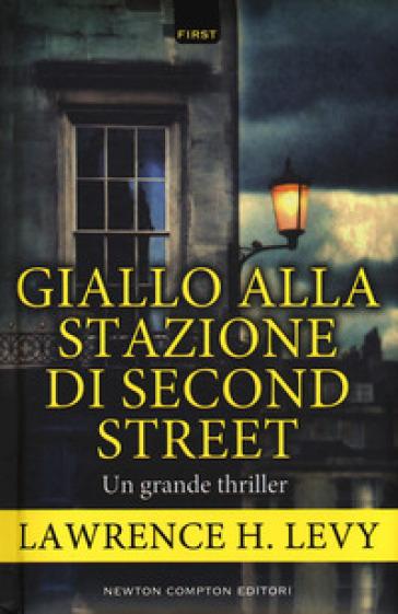 Giallo alla stazione di Second Street - Lawrence H. Levy  