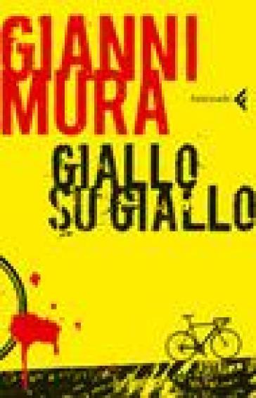 Giallo su giallo - Gianni Mura |