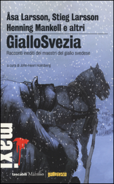 GialloSvezia. Racconti inediti dei maestri del giallo svedese - Alessandro Bassini |
