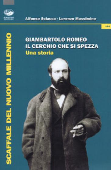 Giambartolo Romeo. Il cerchio che si spezza. Una storia - Alfonso Sciacca   Kritjur.org