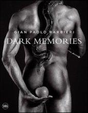 Gian Paolo Barbieri. Dark memories. Ediz. italiana e inglese