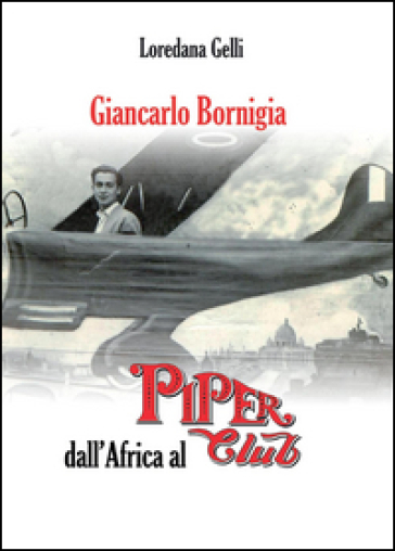 Giancarlo Bornigia dall'Africa al Piper Club - Loredana Gelli |