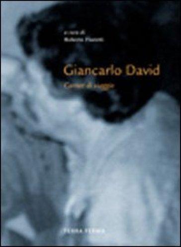 Giancarlo David. Carnet di viaggio - R. Fioretti |