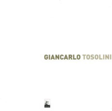 Giancarlo Tosolini. Frammenti di colore - Vito Sutto |