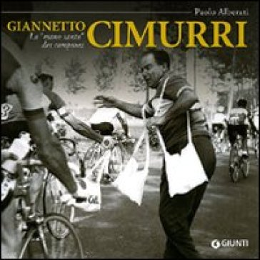 Giannetto Cimurri. La «mano santa» dei campioni