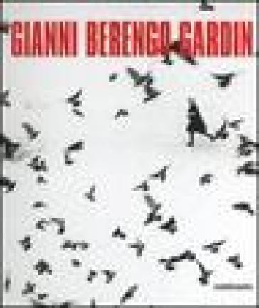 Gianni Berengo Gardin - Gianni Berengo Gardin |